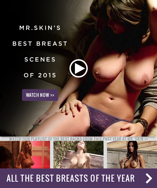 Mr. Skin's Best Breast Scenes Of 2015