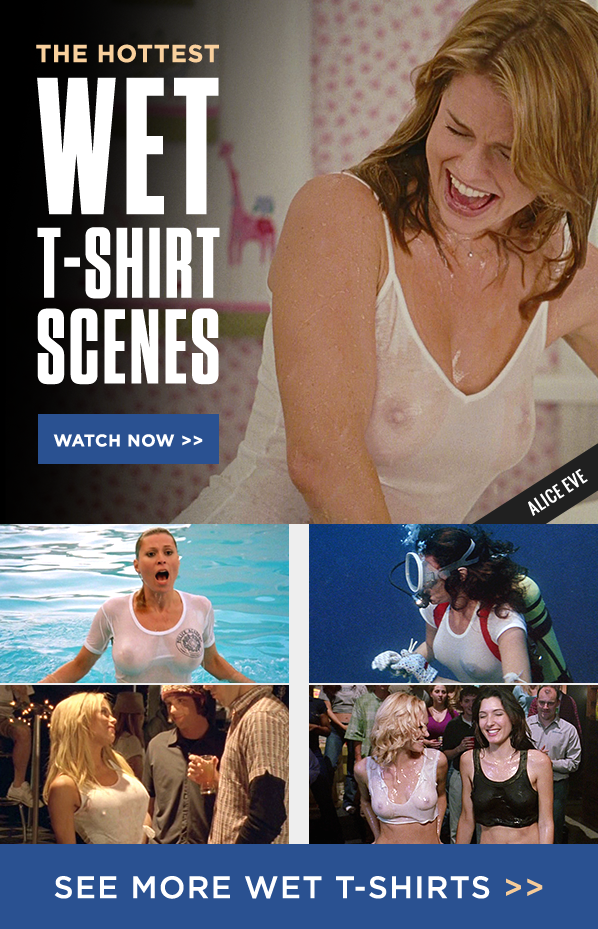 The Hottest Wet T-Shirt Scenes!