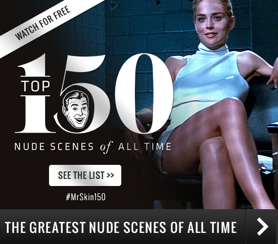 Top 150 Greatest Nude Scenes of All Time - Mrskin.com