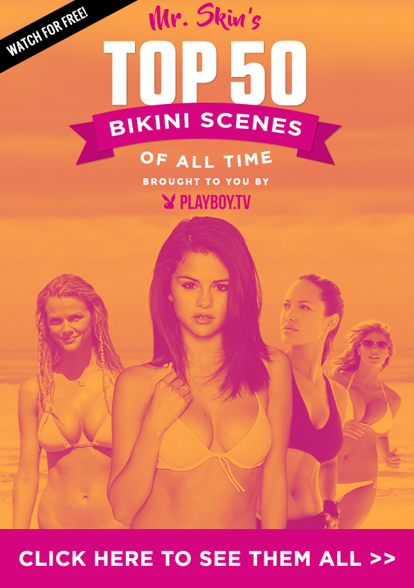 Mr. Skin's Top 50 Bikini Scenes Of All Time