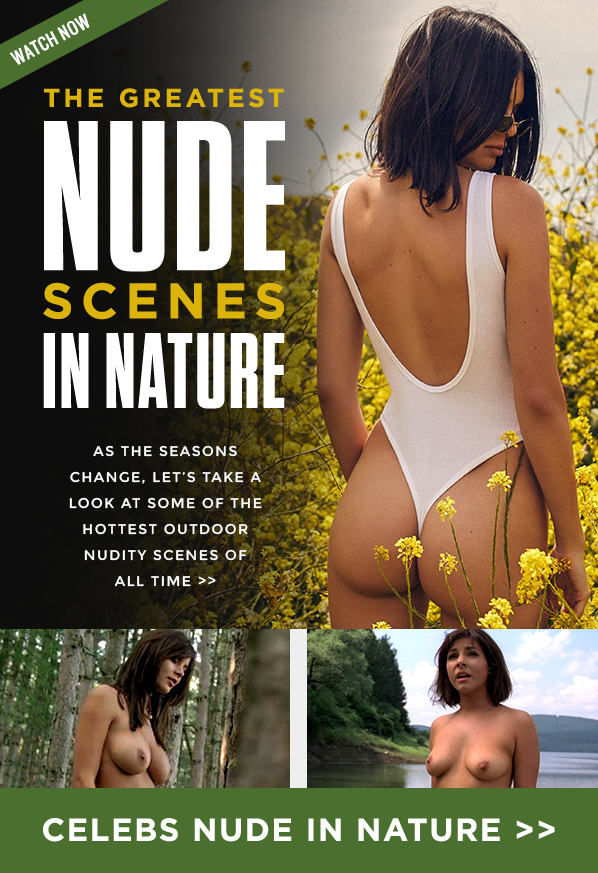 Celebs Nude In Nature!